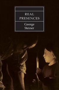 Book Real Presences by GEORGE STEINER