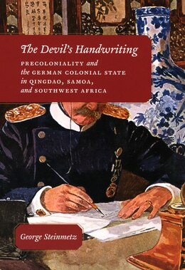 Book The Devil's Handwriting: Precoloniality and the German Colonial State in Qingdao, Samoa, and… by George Steinmetz