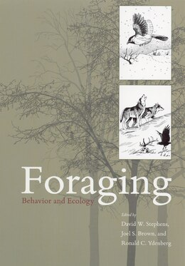 Book Foraging: Behavior and Ecology by David W. Stephens