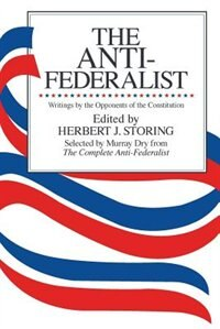Book The Anti-Federalist: An Abridgment of The Complete Anti-Federalist by Murray Dry