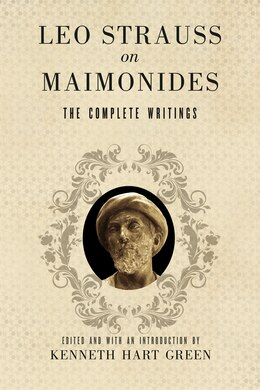 Book Leo Strauss On Maimonides: The Complete Writings by Leo Strauss