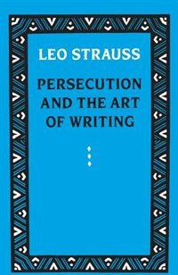 Book Persecution And The Art Of Writing by Leo Strauss