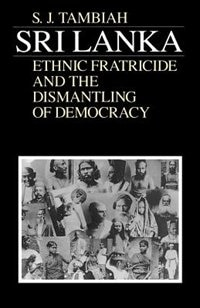 Book Sri Lanka--Ethnic Fratricide and the Dismantling of Democracy by Stanley Jeyaraja Tambiah