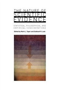 Book The Nature of Scientific Evidence: Statistical, Philosophical, and Empirical Considerations by Mark L. Taper