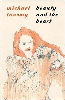 Book Beauty and the Beast by Michael Taussig