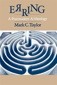 Book Erring: A Postmodern A/theology by Mark C. Taylor