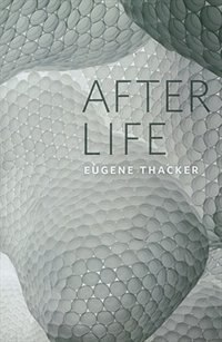Book After Life by Eugene Thacker