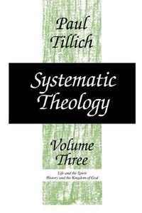 Book Systematic Theology, Volume 3 by Paul Tillich