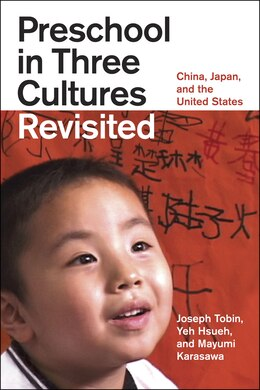 Book Preschool in Three Cultures Revisited: China, Japan, and the United States by Joseph Tobin