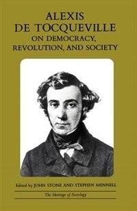 Book Alexis de Tocqueville on Democracy, Revolution, and Society by Alexis De Tocqueville