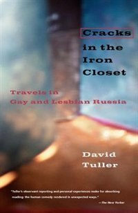 Book Cracks In The Iron Closet: Travels in Gay and Lesbian Russia by David Tuller