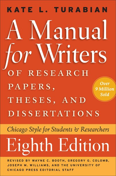 A Manual For Writers Of Research Papers, Theses, And Dissertations, Eighth Edition: Chicago Style For Students And Researchers by Kate L. Turabian