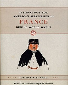 Book Instructions for American Servicemen in France During World War II by United States Army