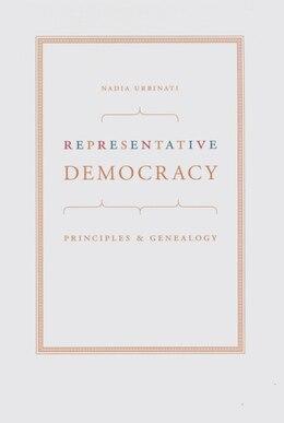 Book Representative Democracy: Principles and Genealogy by Nadia Urbinati