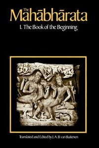 Book The Mahabharata, Volume 1: Book 1:  The Book of the Beginning by J. A. B. van Buitenen