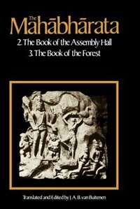 Book The Mahabharata, Volume 2: Book 2:  The Book of Assembly; Book 3: The Book of the Forest by J. A. B. van Buitenen