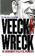 Veeck--as In Wreck: The Autobiography of Bill Veeck by Bill Veeck