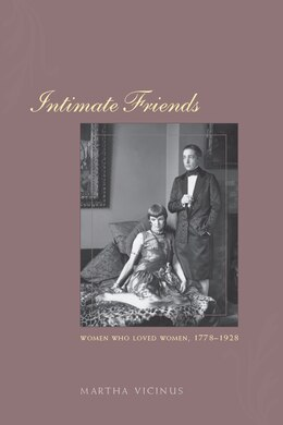 Book Intimate Friends: Women Who Loved Women, 1778-1928 by Martha Vicinus