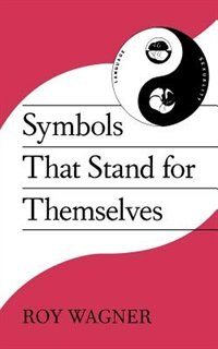 Book Symbols That Stand for Themselves by Roy Wagner