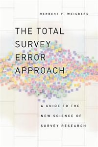 Book The Total Survey Error Approach: A Guide to the New Science of Survey Research by Herbert F. Weisberg