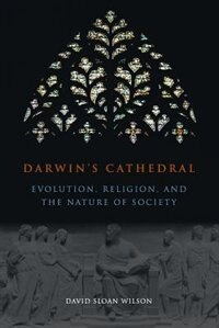 Book Darwin's Cathedral: Evolution, Religion, and the Nature of Society by David Sloan Wilson