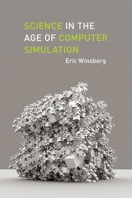 Book Science in the Age of Computer Simulation by Eric Winsberg
