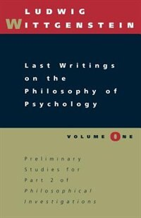 Book Last Writings on the Philosophy of Psychology, Volume 1 by Ludwig Wittgenstein