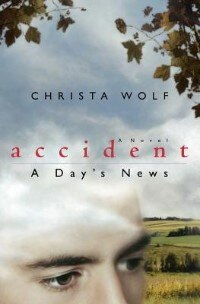 Book Accident: A Day's News: A Novel by Christa Wolf