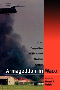 Book Armageddon In Waco: Critical Perspectives on the Branch Davidian Conflict by Stuart A. Wright