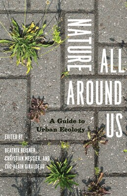 Book Nature All Around Us: A Guide to Urban Ecology by Beatrix Beisner