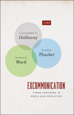 Book Excommunication: Three Inquiries In Media And Mediation by Alexander R. Galloway