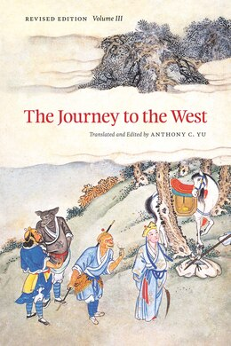 Book The Journey to the West, Revised Edition, Volume 3 by Anthony C. Yu