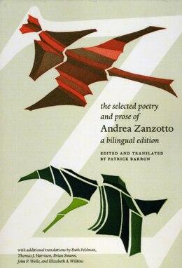 Book The Selected Poetry and Prose of Andrea Zanzotto: A Bilingual Edition by Andrea Zanzotto