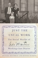 Just The Usual Work: The Social Worlds Of Ida Martin, Working-class Diarist