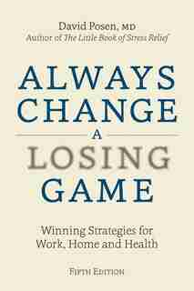 Always Change A Losing Game: Winning Strategies For Work, Home And Health by David Posen