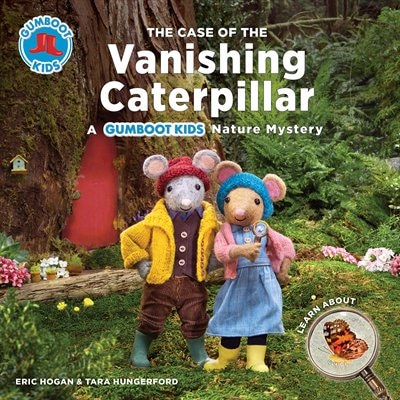 The Case Of The Vanishing Caterpillar: A Gumboot Kids Nature Mystery by Eric Hogan