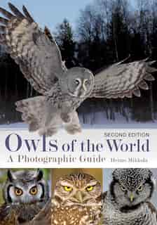 Owls Of The World: A Photographic Guide by Heimo Mikkola