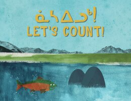Book Let's Count! (inuktitut/english) by The Jerry Cans