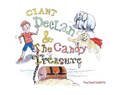 Giant Declan & The Candy Treasure by Troy David Ouellette