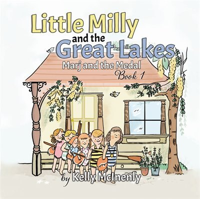 Little Milly and the Great Lakes: Marj and the Medal by Kelly McInenly
