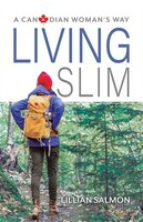 Living Slim: A Canadian Woman's Way