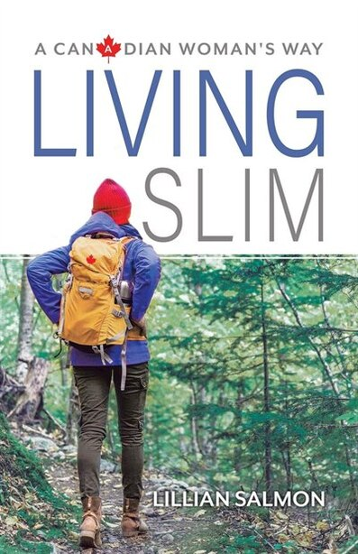 Living Slim: A Canadian Woman's Way by Lillian Salmon