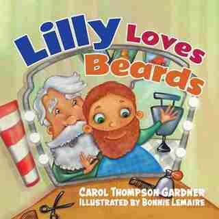 Lilly Loves Beards by Carol Thompson Gardner