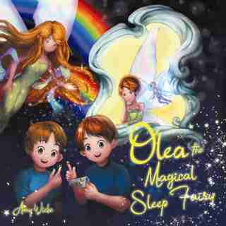 Olea The Magical Sleep Fairy by Amy Wiebe
