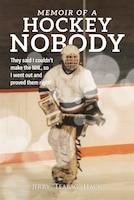 Memoir Of A Hockey Nobody