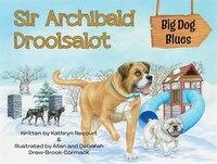 Sir Archibald Droolsalot - Big Dog Blues