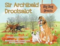 Sir Archibald Droolsalot - Big Dog Drools