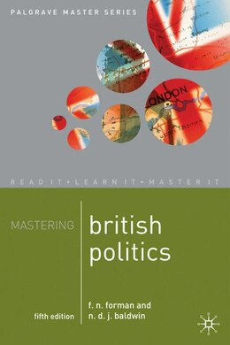 Book Mastering British Politics: Fifth Edition by F. Forman