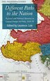 Different Paths to the Nation: Regional and National Identities in Central Europe and Italy, 1830-70 by Laurence Cole