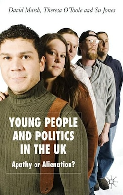 Book Young People And Politics In The Uk: Apathy or Alienation? by David Marsh